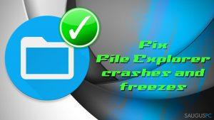 Kaip sutaisyti File Explorer strigimą Windows 10 sistemoje?