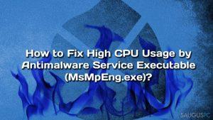 Kaip sumažinti Antimalware Service Executable (MsMpEng.exe) procesoriaus sąnaudas?