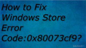 Kaip pašalinti Windows Store klaidą 0x80073cf9?