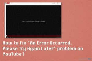 "Kaip išspręsti ""An Error Occurred, Please Try Again Later"" YouTube problemą?"