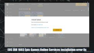 "Kaip ištaisyti ""EOS ERR 1603 Epic Games failed to install"" klaidą?"