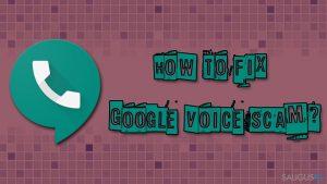 """Kaip ištaisyti """"Google Voice"""" apgaulę?"""