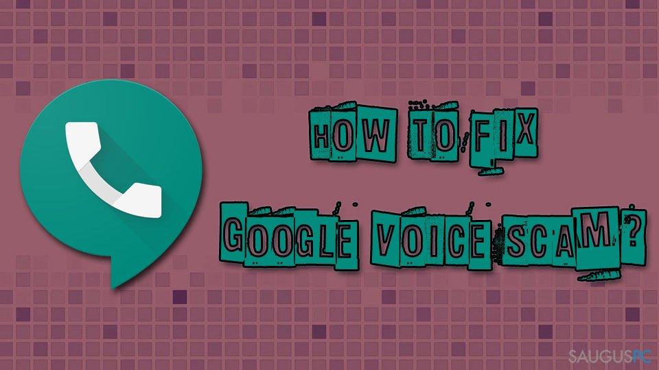 """Kaip ištaisyti """"Google Voice"""" apgaulę"""