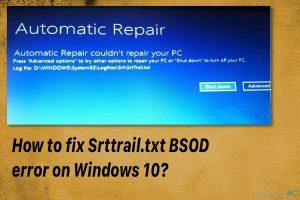 Kaip pataisyti Srttrail.txt BSOD klaidą Windows 10 sistemoje?