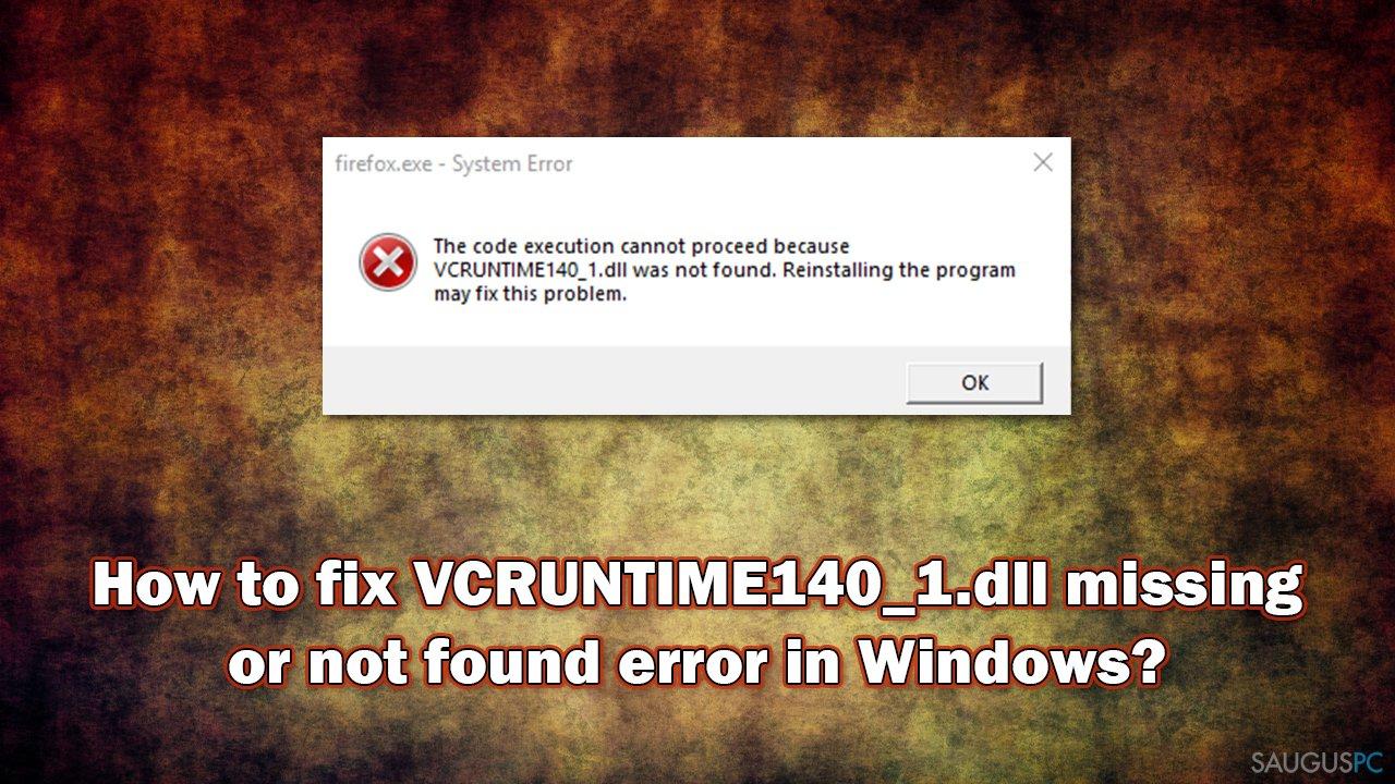 Kaip pašalinti VCRUNTIME140_1.dll missing or not found klaidą?