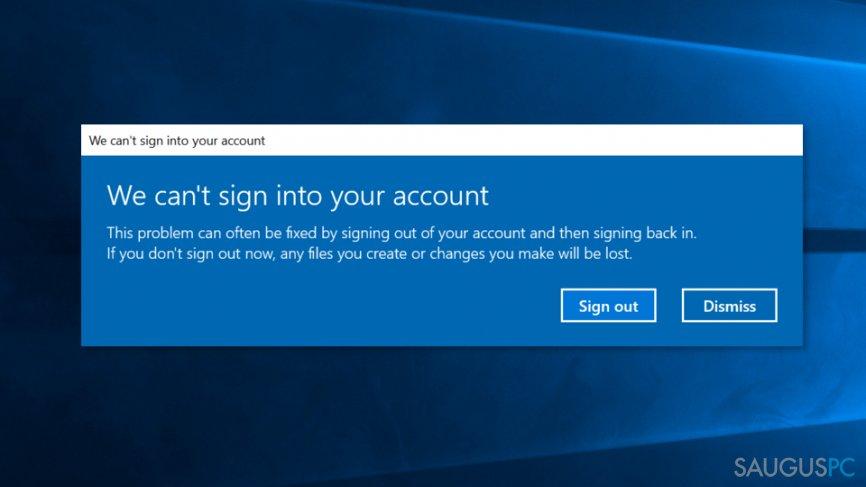 We can't sign into your account klaida kompiuterio ekrane