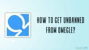 Kaip atblokuoti Omegle anketą?
