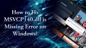 """Kaip pašalinti """"MSVCP140.dll is Missing"""" klaidą iš Windows?"""