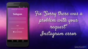 "Kaip pašalinti ""Sorry there was a problem with your request"" Instagram klaidą?"