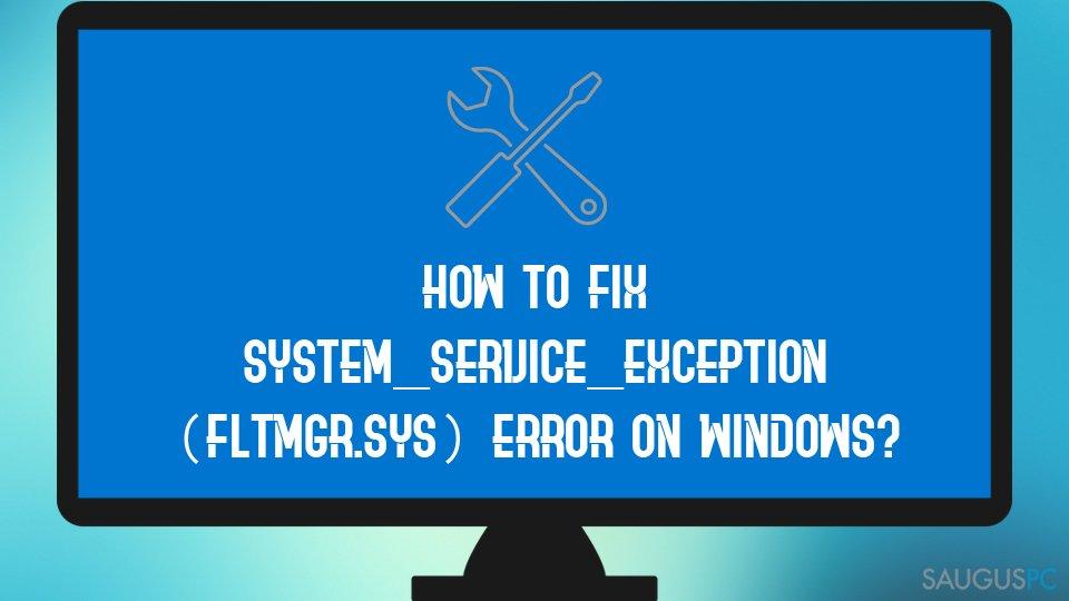 SYSTEM_SERVICE_EXCEPTION (fltmgr.sys) klaidos ištaisymas
