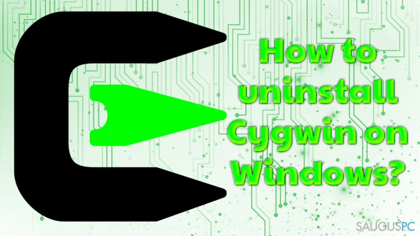 How to uninstall Cygwin on Windows OS?