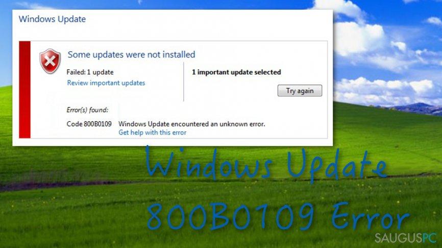 Kaip pašalinti Windows naujinio 800B0109 klaidą